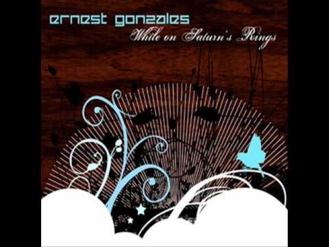 Ernest gonzales reminisce