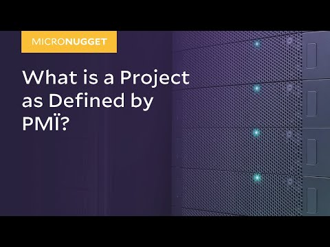 MicroNugget: What is a Project according to the Project Management Institute (PMI)®