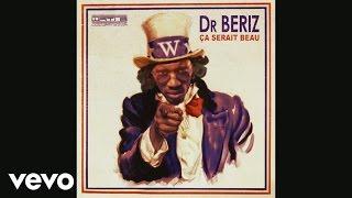 Dr. Beriz - Ça serait beau (Audio)