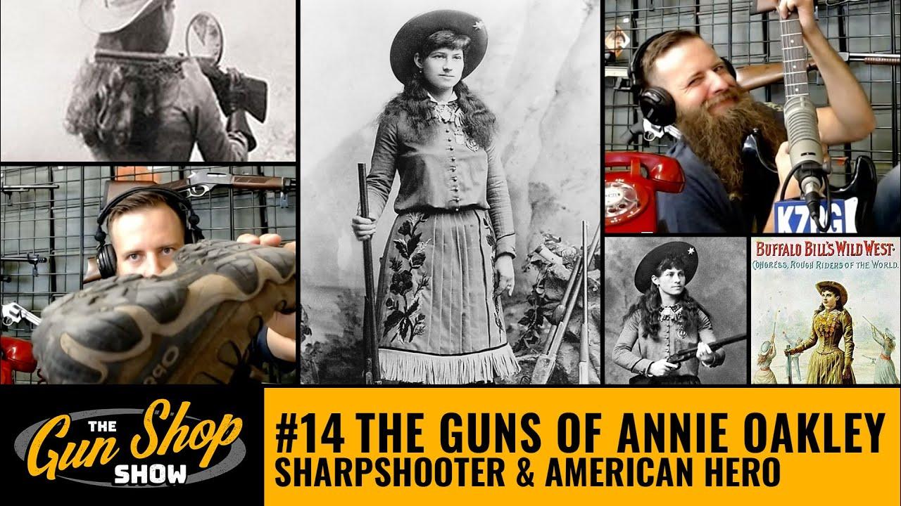 The Gun Shop Show #14 The Guns of Annie Oakley