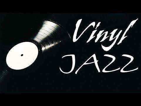 Relaxing Vinyl JAZZ -  Piano Instrumental JAZZ Music for Work, Study,Calm