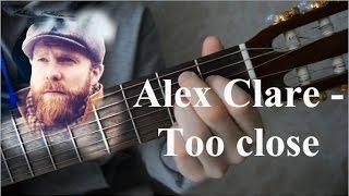 Alex Clare - Too close. Подробный и лёгкий видеоурок на гитаре