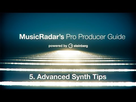 Pro producer guide, part 5: advanced synth tips
