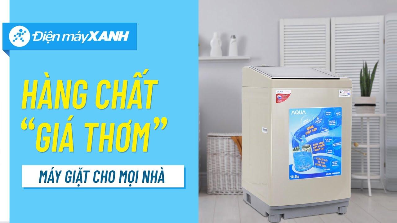 Máy giặt Aqua 10.5 kg: mâm giặt kép, giặt sạch hơn, chạy êm hơn (AQW-FW105AT N) • Điện máy XANH