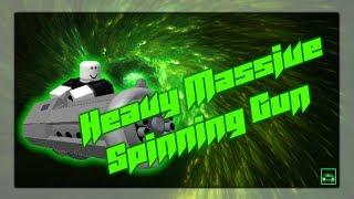Roblox Script Showcase Episode#807/Heavy Massive Spinning Gun