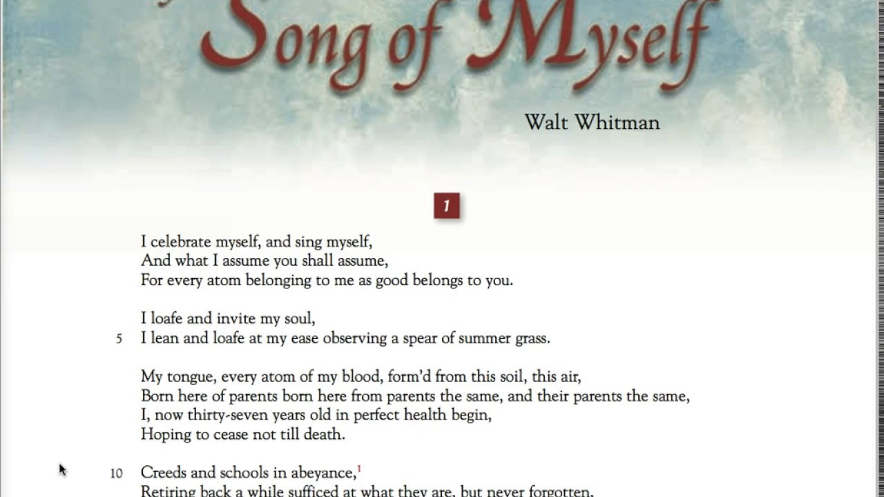song of myself walt whitman essay Walt whitman's song of myself: a mystic's path of the self in the poem song of myself walt whitman identifies himself as more than a poet, but as a mystic as well the speaker stresses the spiritual significance of a cathartic self, unburdened by the programming of society.