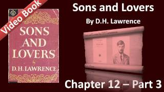 Chapter 12-3 - Sons and Lovers by D. H. Lawrence - Passion