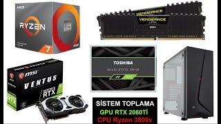 Ryzen 3800X ve RTX 2080Tİ Sistem Toplama