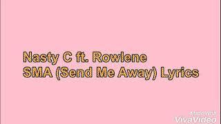 Nasty C ft Rowlane-SMA (Send Me Away)