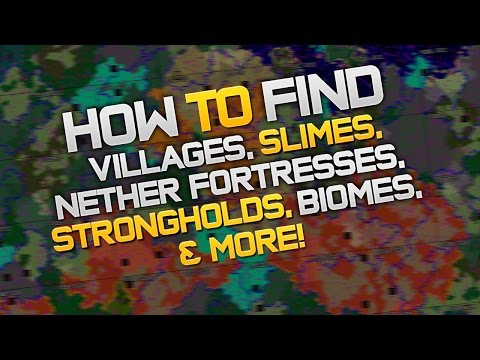 How To Find Villages, Slimes, Nether Fortresses, Strongholds, Biomes, In Minecraft (1.12)