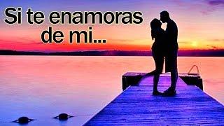 Si te enamoras de mi - Para dedicar al amor de mi vida - Canciones Románticas