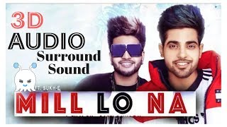 Mill Lo Na - Guri Ft. Sukhe | 3D Audio | Surround Sound | Use Headphones 👾