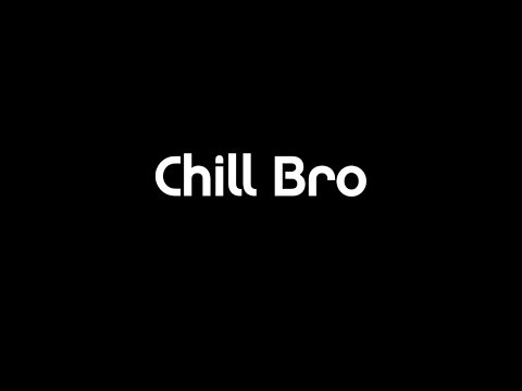 Chill Bro - Full Skateboarding Video