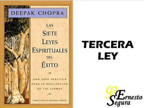 Las 7 Leyes Espirituales Del Exito Deepak Chopra Tercera Ley Youtube