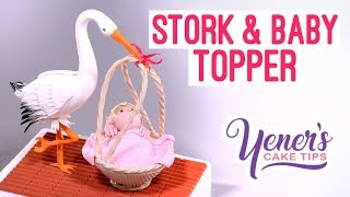 Sugar STORK & BABY Cake Topper | Yeners Cake Tips with Serdar Yener from Yeners Way