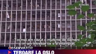 Atentat cu bomba si atac armat la Oslo 23 IULIE 2011