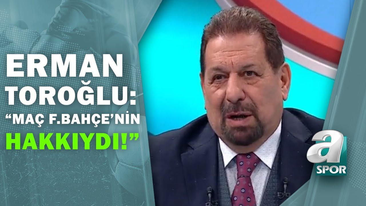 Trabzonspor 0-1 Fenerbahçe Erman Toroğlu, Maç Sonu Yorumları! / A Spor / Takım Oyunu / 28.02.2021