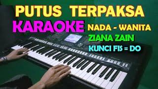Download PUTUS TERPAKSA ZIANA ZAIN - KARAOKE NADA CEWEK/WANITA | LIRIK HD
