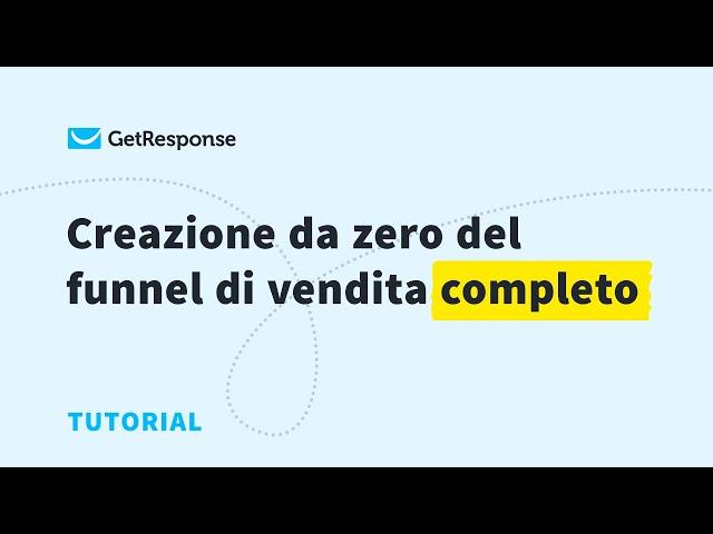 Creazione da zero del funnel di vendita completo   GetResponse Autofunnel