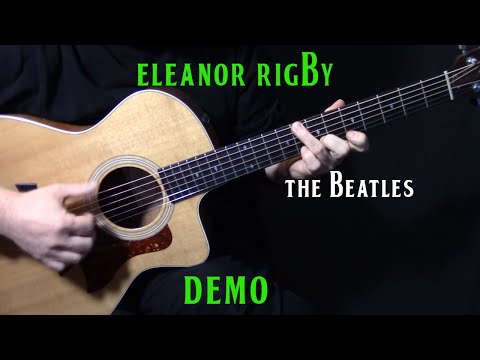 "DEMO | how to play ""Eleanor Rigby"" on guitar by the Beatles 