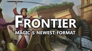 What is Frontier? A New Magic: the Gathering Format