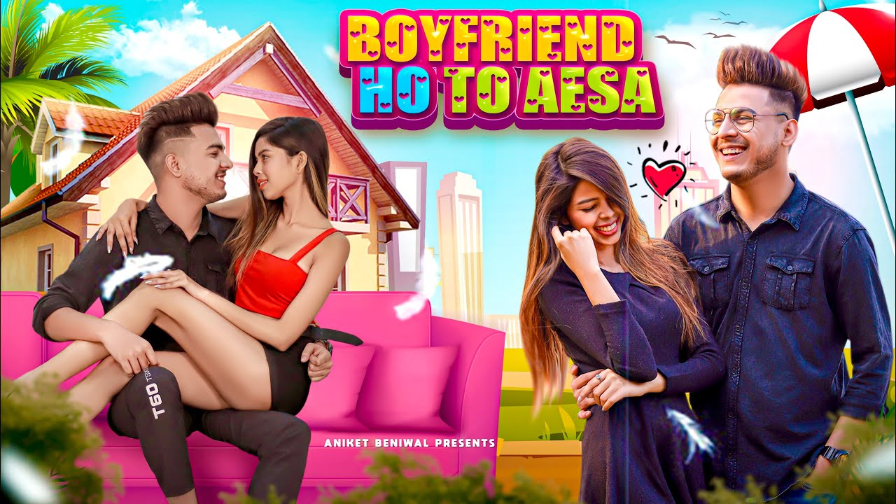 Boyfriend Ho To Aesa | Be A Good Person | Aniket Beniwal