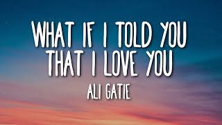 Ali Gatie - What If I Told You That I Love You (Lyrics) 🎵