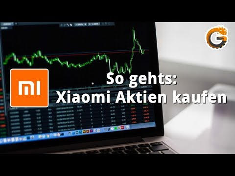 Xiaomi Aktien kaufen für Anfänger - Tutorial / Neu an der Börse: Tech-Gigant Xiaomi | China-Gadgets