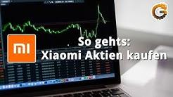 Xiaomi Aktie: Aktien kaufen für Anfänger - Tutorial / Neu an der Börse: Xiaomi | China-Gadgets