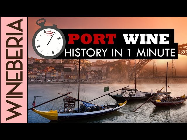PORT WINE HISTORY IN 1 MINUTE