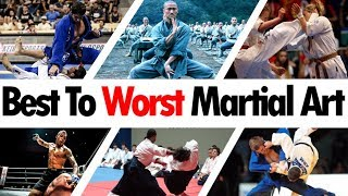 Best to Worst Martial Art • Martial Arts Journey