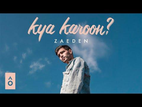 Смотреть клип Zaeden - Kya Karoon?