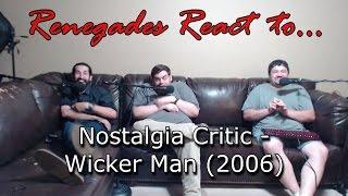 renegades react to nostalgia critic wicker man 2006