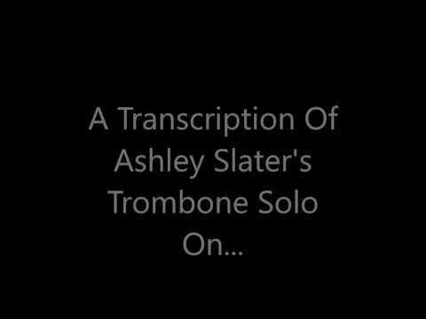 Ashley Slater 'Turn On, Tune In, Cop Out' Trombone Solo Transcription
