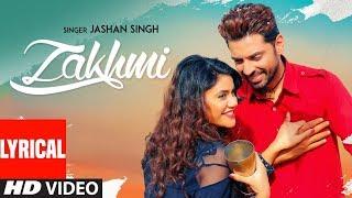 Zakhmi: Jashan Singh (Lyrical) Goldboy | Raj Kakra | Robby Singh | Latest Punjabi Songs 2018