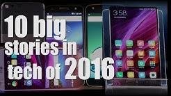 10 Big Stories In Tech Of 2016 | Digit.in