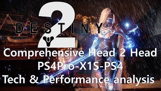 Destiny 2: Console Head 2 Head a comprehensive analysis PS4Pro-X1S-PS4