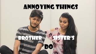 Annoying Things Brother Sister
