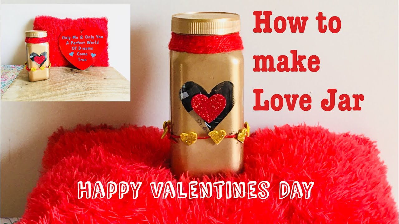 Valentine S Day Gift For Him Her Mason Jar Valentine S Day Gift Ideas Valentine Special Love Jar Youtube