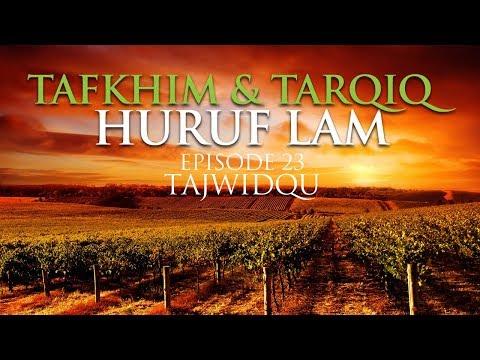 Tafkhim Dan Tarqiq Huruf Lam Episode 23 TajwidQu