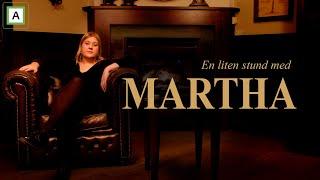 En liten stund med Martha