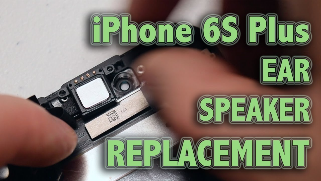 huge discount a83f7 e68ef iPhone 6S Plus Ear Speaker Replacement
