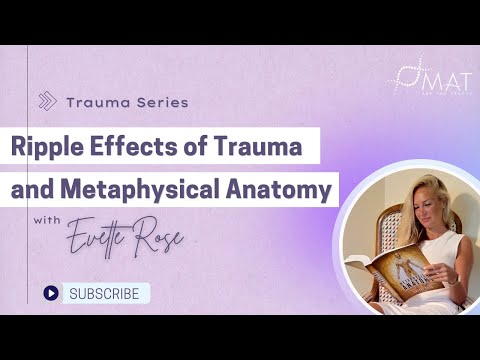 Ripple Effects of Trauma and Metaphysical Anatomy