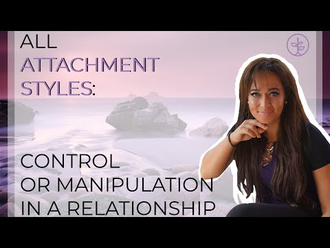 all-attachment-styles:-control-or-manipulation-in-a-relationship