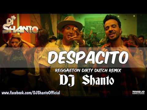 Despacito -(Reggaeton Dirty Dutch Remix) Dj Shanto