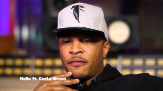 "T.I. Track by Track: ""Hello (feat. Cee Lo Green)"""