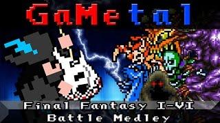 Final Fantasy 1-6 Battle Medley - GaMetal