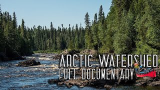 11 Days Solo Wildęrness Camping in the Arctic Watershed – Full Documentary