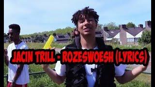 Jacin Trill - rozeswoesh (Lyrics)
