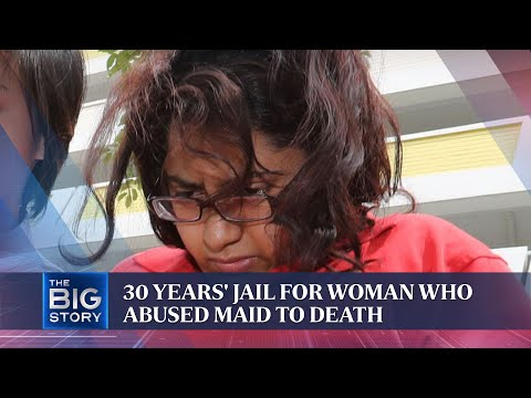 Woman who starved, tortured Myanmar maid to death jailed 30 years | THE BIG STORY